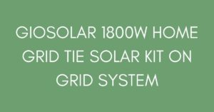 Giosolar 1800W Home Grid Tie