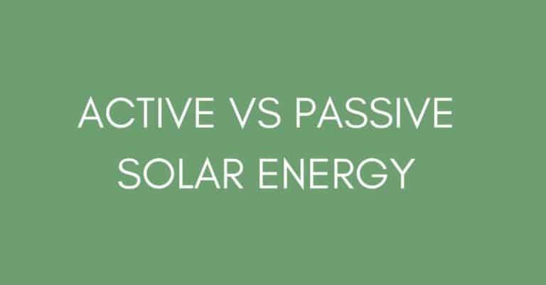 ACTIVE VS PASSIVE SOLAR ENERGY